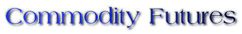 Welcome to commodity futures information source on trading commodity futures