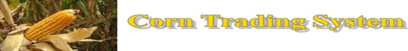 Welcome to Corn trading system information source about our Corn trading system